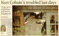Kurt Cobain Crime Scene Photos:  http://www.kurtcobainnews.com/kurt-cobain-crime-scene-photos.html