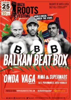 Balkan Beat Box + Onda Vaga + Nima & Supermads en Ibiza Roots Festival el 25 de junio 2015   Entradas en notikumi