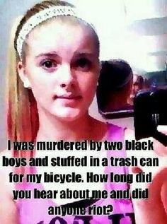 """One of the saddest stories ever. Killed and stuffed in a trash can all over her pieces to her bicycle, by two brothers. Smh. They aired this story on a show called, 'Web of lies"""" Where was the outrage for this young innocent girl???"""