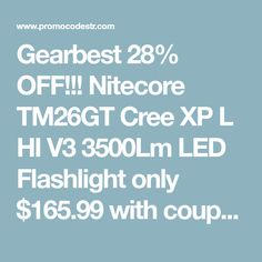 Gearbest 28% OFF!!! Nitecore TM26GT Cree XP L HI V3 3500Lm LED Flashlight only $165.99 with coupon