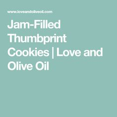Jam-Filled Thumbprint Cookies | Love and Olive Oil