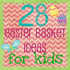 28 Easter Basket Ideas for Kids @ Wait Til Your Father Gets Home - LOVE SOME OF THESE IDEAS!