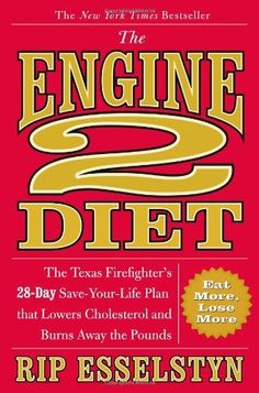 The Engine 2 Diet: The Texas Firefighter's 28-Day Save-Your-Life Plan that Lowers Cholesterol and Burns Away the Pounds by Rip Esselstyn, http://www.amazon.com/dp/0446506699/ref=cm_sw_r_pi_dp_aWSFqb0DKJBQK