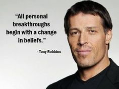 """All personal breakthroughs begin with a change in beliefs."" - Tony  Robbins - More Tony Robbins at http://www.evancarmichael.com/Famous-Entrepreneurs/744/summary.php"
