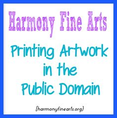 Printing Artwork in the Public Domain at harmonyfinearts.org