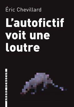 L'autofictif voit une loutre, d'Éric Chevillard  |  Couverture de Nicolas Etienne