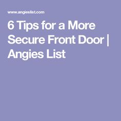 6 Tips for a More Secure Front Door | Angies List