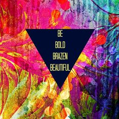 """Check out my art piece """"BE BOLD BRAZEN BEAUTIFUL Abstract Typography Hipster Geometric Triangle Colorful Rainbow Fine Art"""" on crated.com #hipster #cool #font #typography #art #fineart #abstract #swirls #painting #colorful #Acrylic #ombre #modern #dorm #decor #wallart #fun #old #beautiful #proud #love #triangle #geometric #chic #polkadots #spots #dots #rainbow #neon #pink #yellow #blue"""