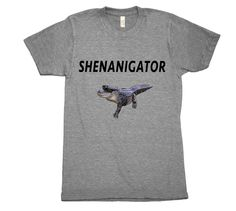 Shenanigator T-Shirt. A person who instigates shenanigans. #Shenanigator