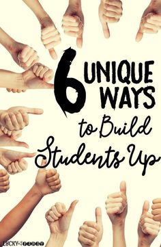 6 Unique Ways to Build Students Up in the Classroom! Simple ways to make students feel special.