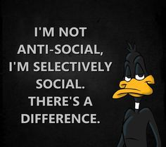 Daffy on anti-social Funny Cartoon Quotes, Funny True Quotes, Cartoon Jokes, Sarcastic Quotes, Funny Cartoons, Funny Jokes, Minions Quotes, Classic Cartoon Characters, Classic Cartoons