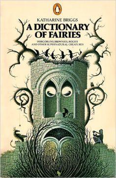 Dictionary Of Fairies: Katherine Briggs: 9780140047530: AmazonSmile: Books