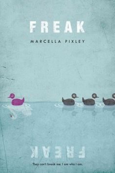 Freak by Marcella Pixley - Twelve-year-old Miriam, poetic, smart, and quirky, is considered a freak by the popular girls at her middle school, and she eventually explodes in response to their bullying, revealing an inner strength she did not know she had.