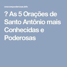 → As 5 Orações de Santo Antônio mais Conhecidas e Poderosas