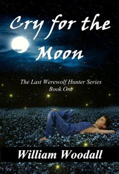 Cry for the Moon (The Last Werewolf Hunter Series Book 1) by William Woodall, http://www.amazon.com/dp/B001VEI1TG/ref=cm_sw_r_pi_dp_7HYZsb1DJ4RBJ  My Review -- http://www.amazon.com/review/RPZ855KM48WUO/ref=cm_cr_rdp_perm