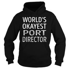 Worlds Okayest Port Director Job Shirts #gift #ideas #Popular #Everything #Videos #Shop #Animals #pets #Architecture #Art #Cars #motorcycles #Celebrities #DIY #crafts #Design #Education #Entertainment #Food #drink #Gardening #Geek #Hair #beauty #Health #fitness #History #Holidays #events #Home decor #Humor #Illustrations #posters #Kids #parenting #Men #Outdoors #Photography #Products #Quotes #Science #nature #Sports #Tattoos #Technology #Travel #Weddings #Women