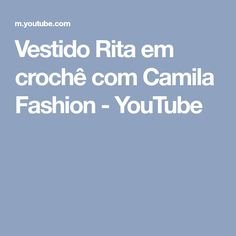 Vestido Rita em crochê com Camila Fashion - YouTube
