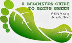 A Beginner's Guide to Going Green, Part 15 Easy Ways to Save the Planet