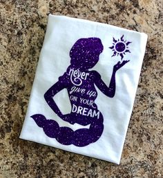 Tangled Inspired T-Shirt - Rapunzel Silhouette - Never Give up on your Dream. - Shirt Only