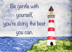Be gentle with yourself, you're doing the best you can. #lighthouse #chronicillness #seaside #seashore #ocean