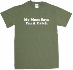 My Mom Says Im a Catch Mens Tee Shirt 2XL-Olive