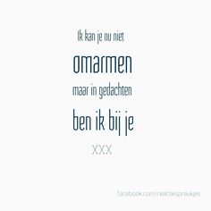 Love & hug Quotes : QUOTATION – Image : Quotes Of the day – Description Ik kan jou nu niet omarmen maar in gedachten ben ik bij je Sharing is Caring – Don't forget to share this quote ! Hug Quotes, Words Quotes, Best Quotes, Love Quotes, Funny Quotes, Sayings, Qoutes, The Words, More Than Words