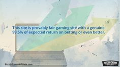 """http://BitcoinCasinoAffiliate.com - BitcoinVideoCasino.com is a provably fair gaming site with a genuine 99.5% of expected return on betting or even better. Does that sound good to you? Check that out, and this one, too, BitcoinVideoCasino.com is the """"Most Retro"""" bitcoin video casino on the web.  Your one stop for Bitcoin Casino Visit - http://BitcoinCasinoAffiliate.com"""