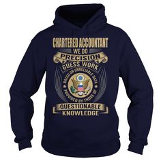 Chartered Accountant We Do Precision Guess Work Knowledge T-Shirts, Hoodies. BUY IT NOW ==► https://www.sunfrog.com/Jobs/Chartered-Accountant--Job-Title-107002175-Navy-Blue-Hoodie.html?41382