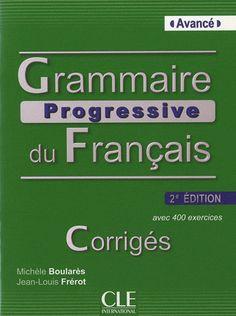 Grammaire progressive du français : avec 400 exercices. Avancé / Michèle Boularès, Jean-Louis Frérot