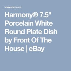 """Harmony® 7.5"""" Porcelain White Round Plate Dish by Front Of The House   eBay"""