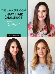 The Makeup.com 3-Day Hair Challenge: Day #1