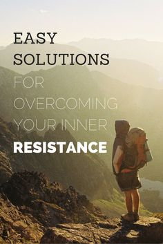 Easy Solutions for Overcoming Your Inner Resistance