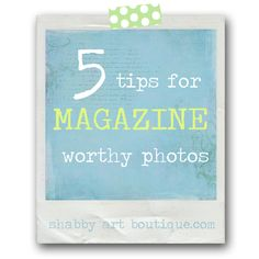 Shabby Art Boutique - 5 tips for magazine worthy photos