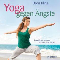 Doris Iding Yoga gegen Ängste Dem Körper vertrauen und den Geist stärken Dieses Buch bietet Betroffenen hilfreiches und leicht anwendbares Handwerkszeug, um gelassener mit kleinen Sorgen und existenziellen Ängsten umzugehen. Es vermittelt ein grundlegendes Verständnis über solche Befürchtungen, die jeder Mensch im Alltag erfährt, sowie verschiedene Ängste, die über die Maßen belastend sind. #yoga
