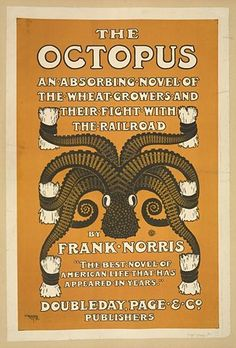 The Octopus - An Absorbing Novel of the Wheat Growers and Their Fight with the Railroad