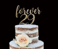 Gold Glitter Cake Topper! Forever 29, 29 Again, 30th Birthday, 31st Birthday, 32nd Birthday, 33rd Birthday, 34th Birthday, Party Decor