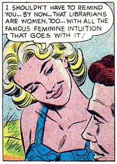 Female intuition, and access to thousands of books. She's a double threat.