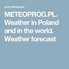 METEOPROG.PL. Weather in Poland and in the world. Weather forecast