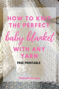 Knitters' Ultimate Guide to Baby Blanket Yardage and Sizes