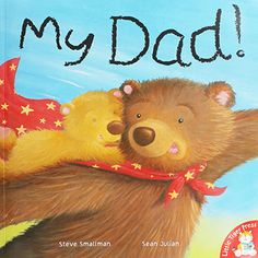 My Dad by Steve Smallman | 10 Kids Books for only £10! at The Works