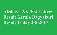 Akshaya AK 304 Lottery Result Kerala Bagyakuri Result Today 2-8-2017 - Kerala Lottery Result - Akshaya Lottery Result - AK 304 Lottery Result.