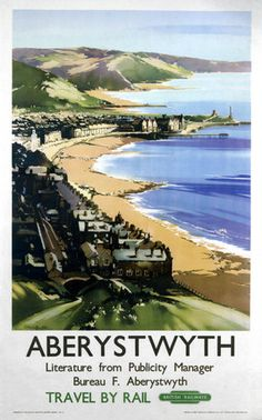 Poster produced for British Railways (BR) to promote rail travel to Aberystwyth, Ceredigion, Wales, by Claude Buckle Posters Uk, Train Posters, Railway Posters, British Travel, National Railway Museum, Aberystwyth, Vintage Travel Posters, Poster Size Prints, Scenery