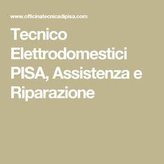 Tecnico Elettrodomestici PISA, Assistenza e Riparazione