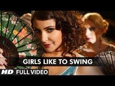 'Girls Like To Swing' Full VIDEO Song | Dil Dhadakne Do | T-Series - YouTube