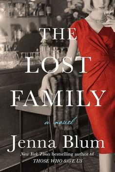 6/5/2018 THE LOST FAMILY  Jenna Blum--The New York Times bestselling author of Those Who Save Us creates a vivid portrait of marriage, family, and the haunting grief of World War II in this emotionally charged, beautifully rendered story that spans a generation, from the 1960s to the 1980s.  In 1965 Manhattan, patrons flock to Masha's to savor its brisket bourguignon and impeccable service and to admire its dashing owner and head chef Peter