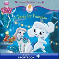 Buy Palace Pets: A Party for Pumpkin: A Princess Adventure Story: A Disney Read-Along by Disney Books and Read this Book on Kobo's Free Apps. Discover Kobo's Vast Collection of Ebooks and Audiobooks Today - Over 4 Million Titles! Kids Living Rooms, Palace Pets, Princess Adventure, Walt Disney Company, Disney Junior, Disney Dream, Perfect Party, Disney Art, This Book