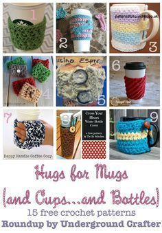 Hugs for Mugs (and Cups...and Bottles): Roundup of 15 free crochet patterns on Underground Crafter | Mug hugs and bottle and cup cozies are great stashbusters and they double as wonderful last minute gifts and embellishments. Find your next project in thi
