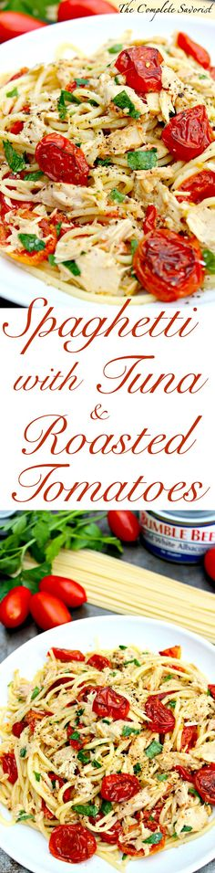 Spaghetti with Tuna and Roasted Tomatoes ~ Quick dinner of spaghetti, tuna, roasted tomatoes and fresh herbs, tossed with olive oil, salt and pepper ~ The Complete Savorist