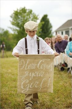 Here Comes Your Girl! sign for Ringbearer - 40 Personal DIY Details From Real Weddings