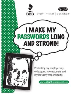 Make your passwords LONG & STRONG!